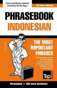 English-Indonesian Phrasebook and 250-Word Mini Dictionary [IND]