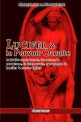 Lucifer Et Le Pouvoir Occulte [FRE]