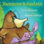Hambone & Squints