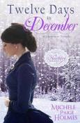 Twelve Days in December
