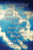 God Looked Beyond My Faults and Saw My Needs