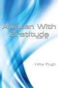 Awaken with Gratitude: Vol. 1