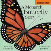 A Monarch Butterfly Story (Wildlife on the Move) [Board book]