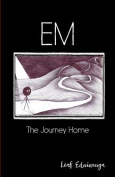 Em: The Journey Home