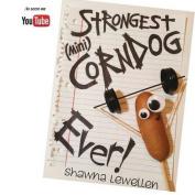 Strongest Corndog Ever