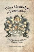 Was Grandpa a Freeloader?