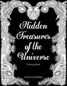 Hidden Treasures of the Universe