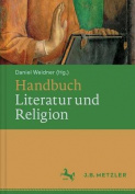 Handbuch Literatur Und Religion [GER]