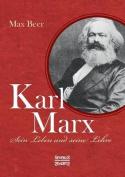 Karl Marx Sein Leben Und Seine Lehre [GER]