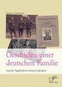 Geschichte Einer Deutschen Familie. Aus Den Tagebuchern Meines Grossvaters [GER]