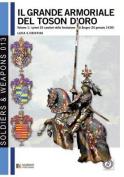 Il Grande Armoriale del Toson D'Oro. Vol. 1 [ITA]