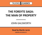 The Forsyth Saga - The Man of Property  [Audio]