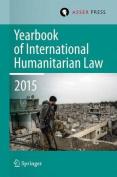 Yearbook of International Humanitarian Law 2015