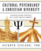 Cultural Psychology & Christian Diversity  : Developing Cultural Competence for a Diverse Christian Community