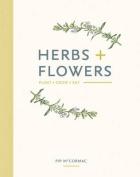 Herbs + Flowers