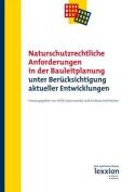 Naturschutzrechtliche Anforderungen in Der Bauleitplanung Unter Berucksichtigung Aktueller Entwicklungen [GER]