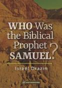 Who Was the Biblical Prophet Samuel
