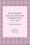 Singapore Malay/Muslim Community, 1819-2015