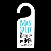 "Bright side Door hanger ""Man Stuff Going On In Here Come Back Later"""