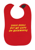 Baby Moo's 'These Fools Put My Cape On Backwards' Baby Bib ®