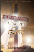 Christianity: A Call to Love