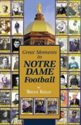 Great Moments in Notre Dame Football