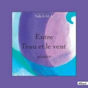 Entre L'Eau Et Le Vent Aimer [FRE]