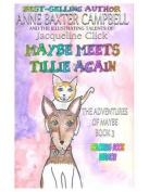 Maybe Meets Tillie Again the Adventures of Maybe Book 3