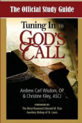 The Official Study Guide for Tuning in to God's Call