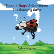 Doodle Bugs Adventures- The Guessing Game