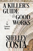 A Killer's Guide to Good Works