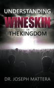 Understanding the Wineskin of the Kingdom