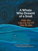 A Whale Who Dreamt of a Snail / Giac Mo Cua CA Voi Ve Chu Oc Sen [VIE]