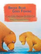 Brody Bear Goes Fishing / Chu Gau Brody Di Bat CA [VIE]