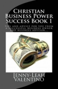Christian Business Power Success Book 1