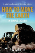 How to Move the Earth (in Simple English)