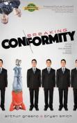 Breaking Conformity