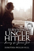 Surviving Uncle Hitler - Journey of a German Girl