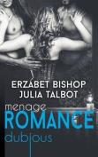 Dubious: Menage Romance