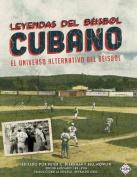 Leyendas del Beisbol Cubano [Spanish]