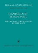 Thomas Mann - Stefan Zweig. Briefwechsel, Dokumente Und Schnittpunkte  [GER]