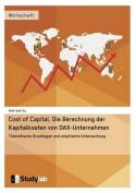 Cost of Capital. Die Berechnung Der Kapitalkosten Von Dax-Unternehmen [GER]