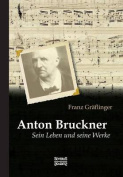Anton Bruckner [GER]
