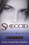 Sheccid: Cuando El Amor Duele [Spanish]