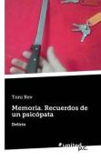 Memoria. Recuerdos de Un Psicopata [Spanish]