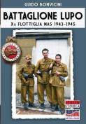Battaglione Lupo - XA Flottiglia Mas 1943-1945 [ITA]