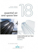 International Air Law and ICAO (Essential Air and Space Law