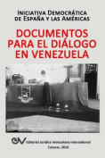 Documentos Para El Dialogo En Venezuela [Spanish]