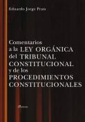 Comentarios a la Ley Organica del Tribunal Constitucional y de Los Procedimientos Constitucionales [Spanish]