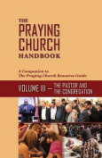 The Praying Church Handbook Volume III